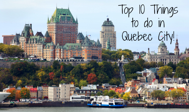 Top 10 things to do in qu bec city for Quebec city places to visit